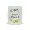 Keep Me In The Moment - Wreath - Mug