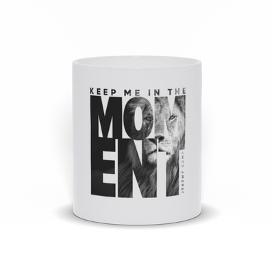 Keep Me In The Moment - Lion - Mugs