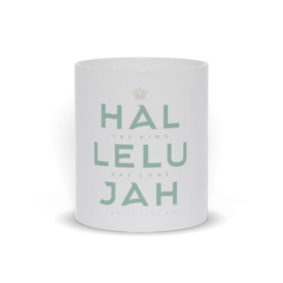 Hallelujah -The Kind Has Come - Coffee Mugs