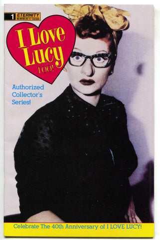 I Love Lucy Too 1 Eternity 1990 NM- Lucille Ball Photo Cover