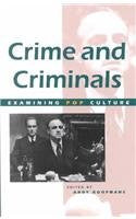 Crime and Criminals (Examining Pop Culture (Hardcover))