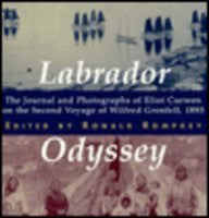 Labrador Odyssey: The Journal and Photographs of Eliot Curwen on the Second Voyage of Wilfred Grenfell, 1893 (McGill-Queen's/Associated Medical Se