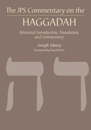 The JPS Commentary on the Haggadah: Historical Introduction, Translation, and Commentary (JPS Bible Commentary)