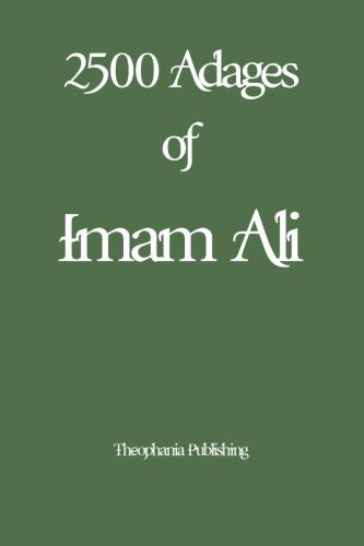 The 2500 Adages of Imam Ali (Forgotten Books)
