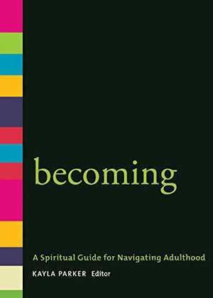 Becoming: A Spiritual Guide for Navigating Adulthood