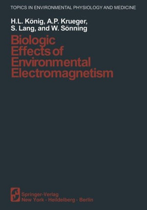 Biologic Effects of Environmental Electromagnetism (Topics in Environmental Physiology and Medicine)