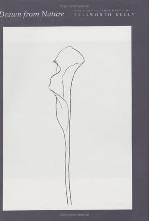 Drawn from Nature: The Plant Lithographs of Ellsworth Kelly