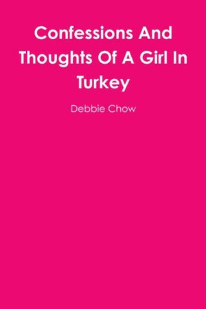 Confessions and Thoughts of a Girl in Turkey