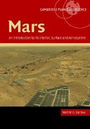 Mars: An Introduction to its Interior, Surface and Atmosphere (Cambridge Planetary Science)