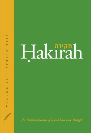 Hakirah: The Flatbush Journal of Jewish Law and Thought (Volume 22)