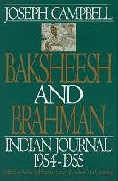 Baksheesh and Brahman: Indian Journal 1954-1955 (Joseph Campbell Works)