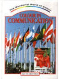 Colour in Communication (The Wonderful World of Colour)