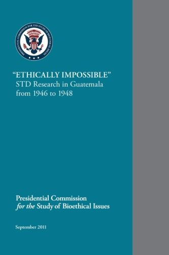 """Ethically Impossible"" STD Research in Guatemala from 1946 to 1948"