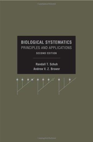 Biological Systematics: Principles and Applications, 2nd Edition