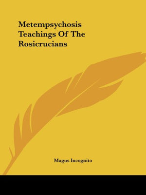 Metempsychosis Teachings Of The Rosicrucians