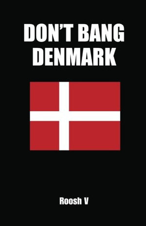 Don't Bang Denmark: How To Sleep With Danish Women In Denmark (If You Must)