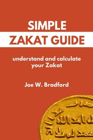 Simple Zakat Guide: Understand and Calculate Your Zakat