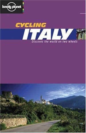 Cycling Italy (Lonely Planet Belgium & Luxembourg)