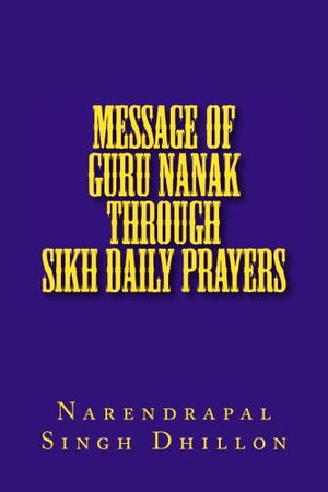 Message of Guru NANAK through Sikh Daily Prayers