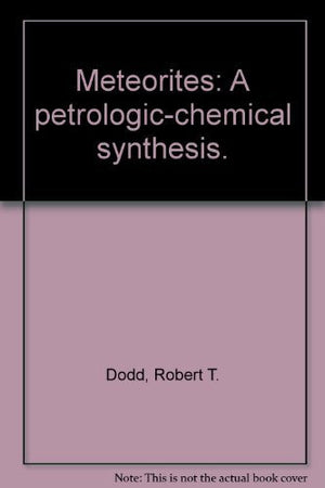 Meteorites: A Petrologic, Chemical and Isotopic Synthesis (Cambridge Planetary Science)
