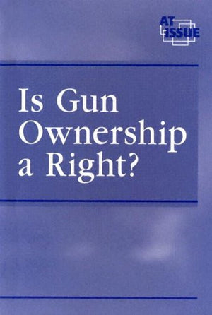 Is Gun Ownership a Right ? (At Issue Series)