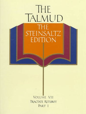 The Talmud, Vol. 7: Tractate Ketubot, Part 1, Steinsaltz Editon (English and Hebrew Edition)