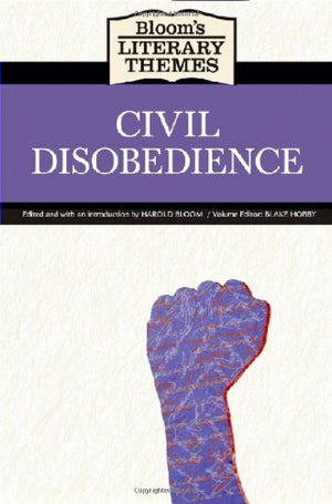 Civil Disobedience (Bloom's Literary Themes)