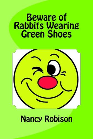 Beware of Rabbits Wearing Green Shoes