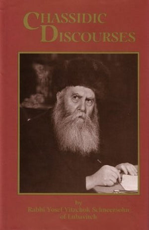 Chasidic Discourses: From The Teachings Of The Previous Rebbe of Chabad-Lubavitch, Vol. 1 (Chassidic Discourses)