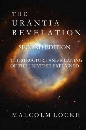 The Urantia Revelation: The Structure and Meaning of the Universe Explained, Third Edition
