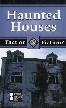Haunted Houses (Fact Or Fiction?)
