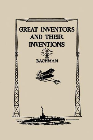 Great Inventors And Their Inventions (Yesterday's Classics)