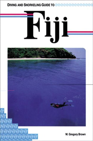 Diving and Snorkeling Guide to Fiji (Lonely Planet Diving and Snorkeling Guides)