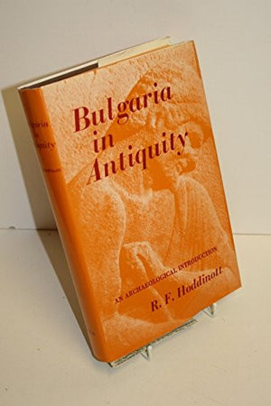 Bulgaria in antiquity: An archaeological introduction