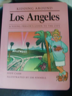 Kidding Around Los Angeles: A Young Person's Guide to the City