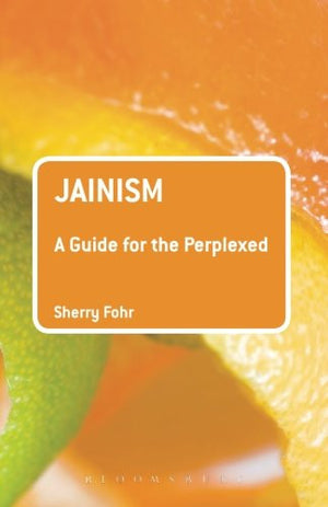 Jainism: A Guide for the Perplexed (Guides for the Perplexed)