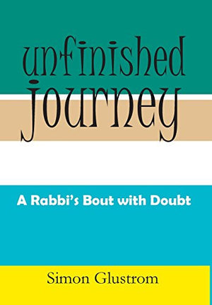 Unfinished Journey: A Rabbi's Bout With Doubt