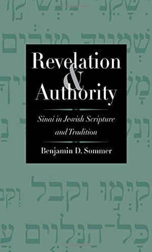 Revelation and Authority: Sinai in Jewish Scripture and Tradition (The Anchor Yale Bible Reference Library)