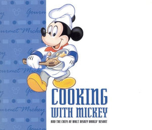 Cooking With Mickey & the Chefs of Walt Disney World