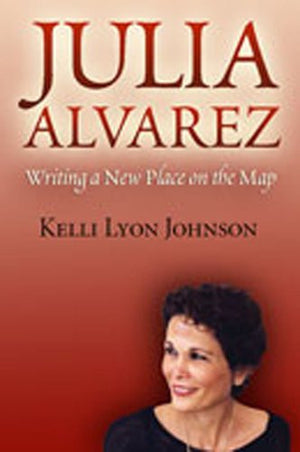 Julia Alvarez: Writing a New Place on the Map