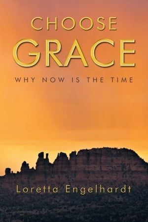 Choose Grace: Why Now is the Time