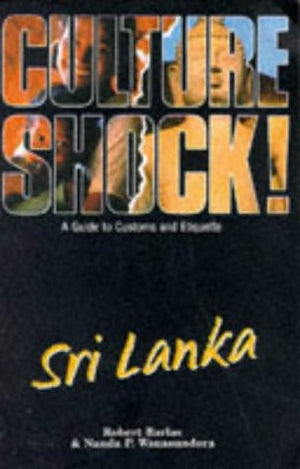 Culture Shock! Sri Lanka: A Guide to Customs and Etiquette