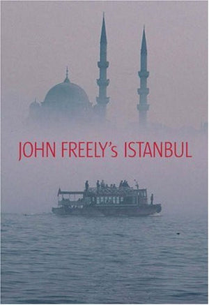 John Freely's Istanbul: In Memory of Hilary Sumner-Boyd