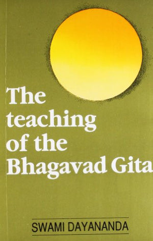 The Teaching of the Bhagavad Gita
