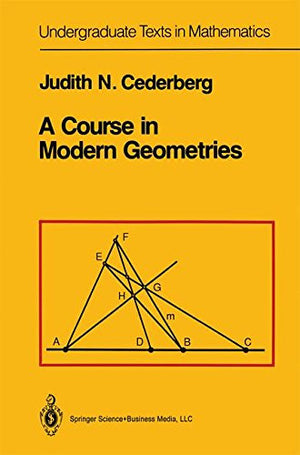 A Course in Modern Geometries (Undergraduate Texts in Mathematics)