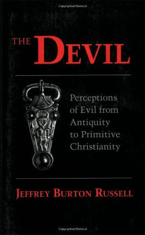 Devil: Perceptions of Evil from Antiquity to Primitive Christianity (Cornell Paperbacks)