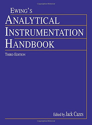 Analytical Instrumentation Handbook, Third Edition