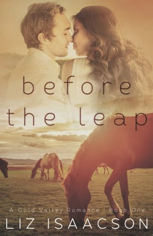 Before the Leap: An Inspirational Western Romance (Gold Valley Romance) (Volume 1)