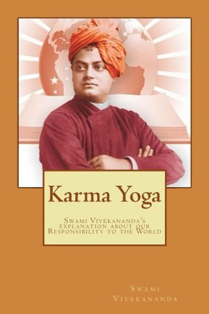 Karma Yoga: Swami Vivekananda's explanation about Work to the mankind