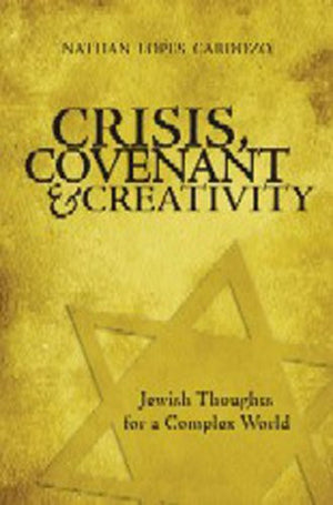 Crisis, Covenant and Creativity: Jewish Thoughts for a Complex World